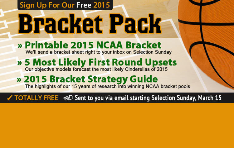 Get our free 2015 Bracket Pack, including printable blank bracket, top upset and value picks, and our Data-Driven Bracket Strategy Guide. Sent to you via email starting Selection Sunday, March 15.